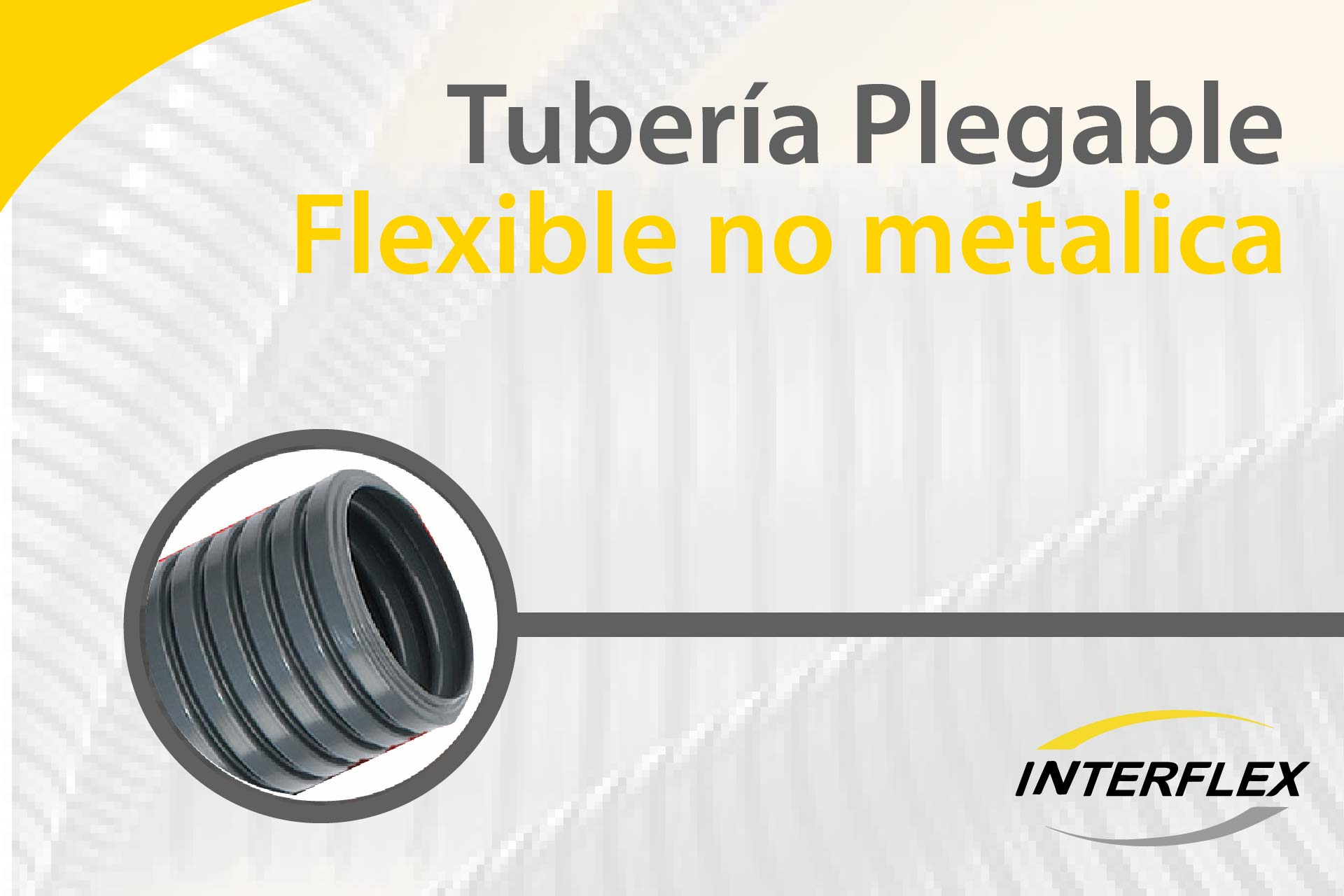 ¡Tubería flexible!  Interflex