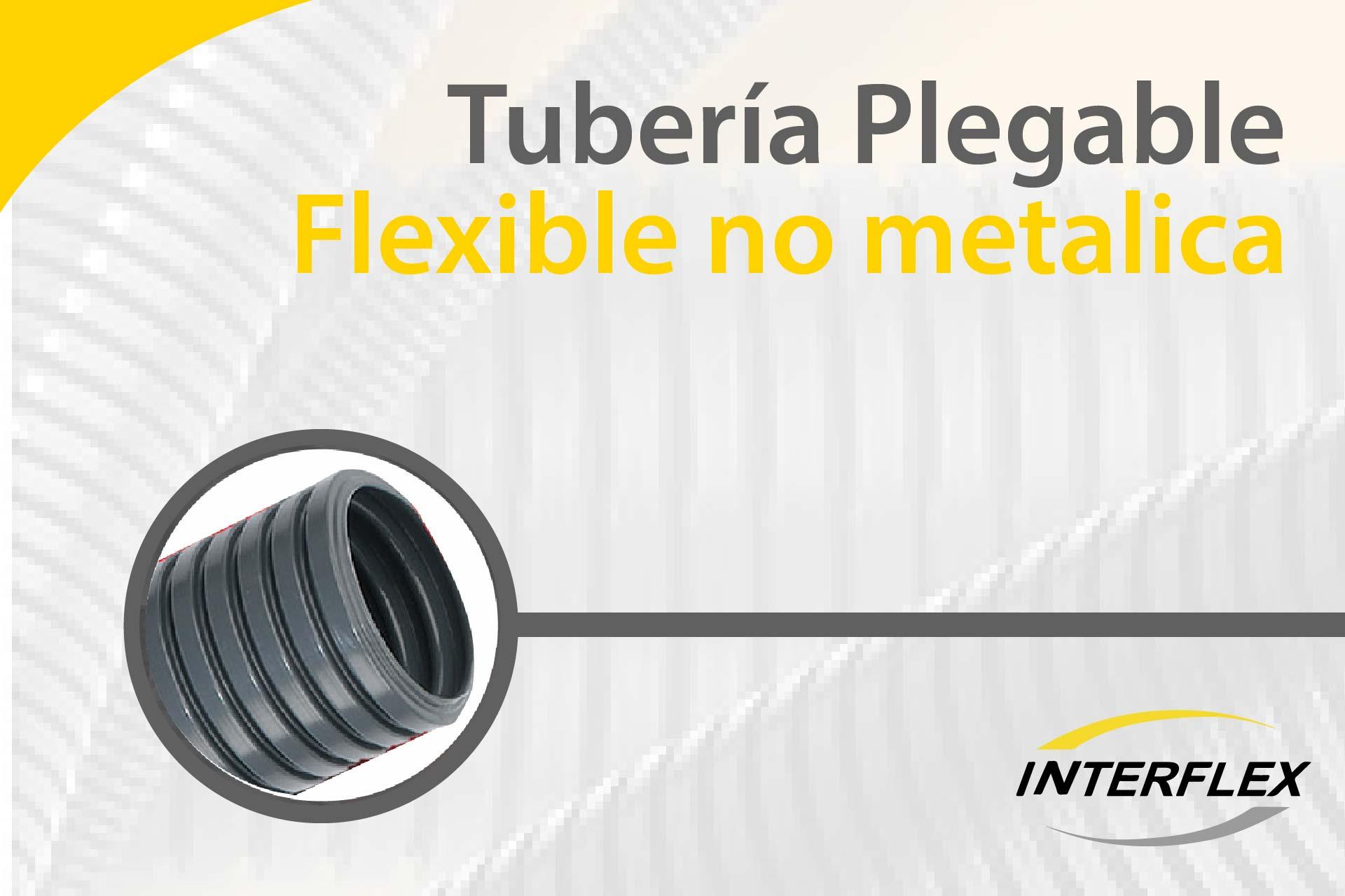 ¡Tubería flexible!  Interflex